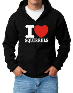 I Love Squirrels Zip Hoodie - Mens