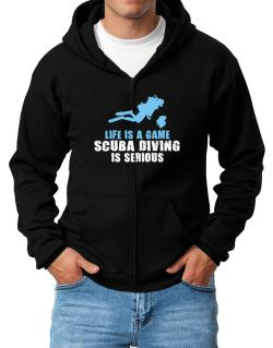 Life Is A Game, Scuba Diving Is Serious Zip Hoodie - Mens