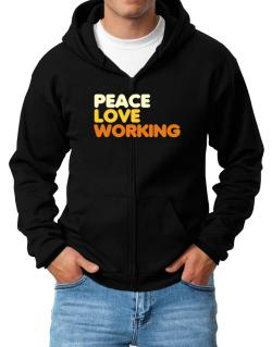 Peace Love Working Zip Hoodie - Mens