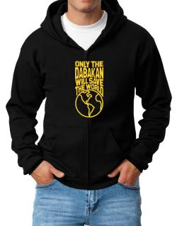 Only The Dabakan Will Save The World Zip Hoodie - Mens