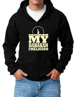My Dabakan Is My Religion Zip Hoodie - Mens