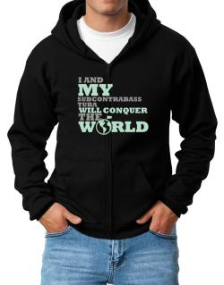 I And My Subcontrabass Tuba Will Conquer The World Zip Hoodie - Mens