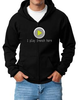 I Play French Horn Zip Hoodie - Mens