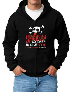 Bumbo Or Bombo Or Bumboo In Excess Kills You - I Am Not Afraid Of Death Zip Hoodie - Mens