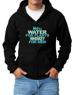 Water For Plants, Whiskey For Men Zip Hoodie - Mens