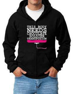 This Body Needs A Chocolate Soldier Transfusion Zip Hoodie - Mens