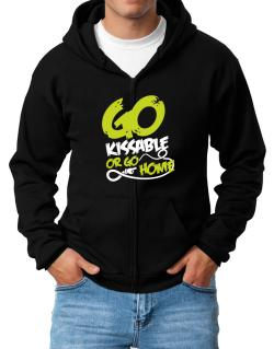 Go Kissable Or Go Home Zip Hoodie - Mens
