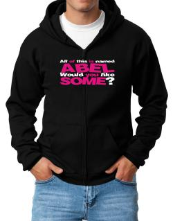 All Of This Is Named Abel Would You Like Some? Zip Hoodie - Mens