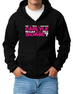 All Of This Is Named Carlyle Would You Like Some? Zip Hoodie - Mens