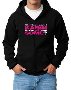 All Of This Is Named Karim Would You Like Some? Zip Hoodie - Mens