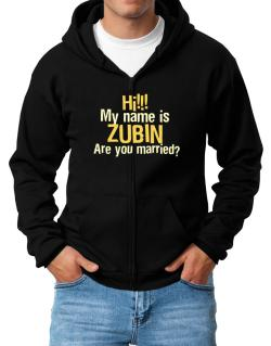 Hi My Name Is Zubin Are You Married? Zip Hoodie - Mens