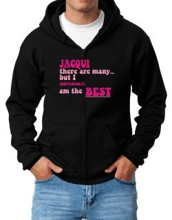 Jacqui There Are Many... But I (obviously!) Am The Best Zip Hoodie - Mens