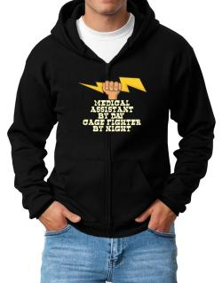 Medical Assistant By Day, Cage Fighter By Night Zip Hoodie - Mens