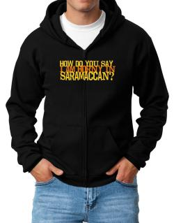 How Do You Say I Am Horny In Japanese ? Zip Hoodie - Mens