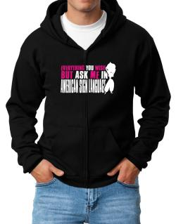 Anything You Want, But Ask Me In American Sign Language Zip Hoodie - Mens