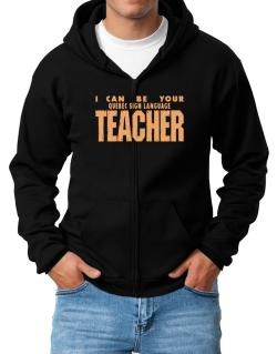 I Can Be You Quebec Sign Language Teacher Zip Hoodie - Mens
