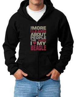 The More I Learn About People The More I Love My Beagle Zip Hoodie - Mens