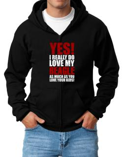 Yes! I Really Do Love My Beagle Zip Hoodie - Mens