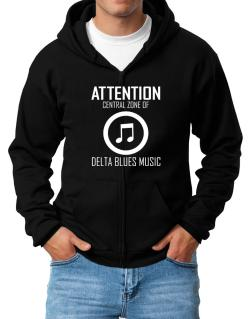 Attention: Central Zone Of Delta Blues Music Zip Hoodie - Mens