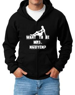 Want To Be Mrs. Nguyen? Zip Hoodie - Mens