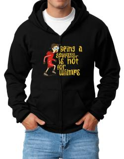 Being A Sawmill Operator Is Not For Wimps Zip Hoodie - Mens