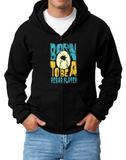 Born To Be A Rebab Player Zip Hoodie - Mens