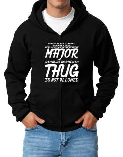 Aboriginal Affairs Administrator Major because academic thug is not allowed Zip Hoodie - Mens