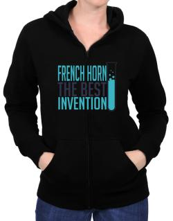 French Horn The Best Invention Zip Hoodie - Womens