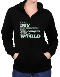 I And My Subcontrabass Tuba Will Conquer The World Zip Hoodie - Womens