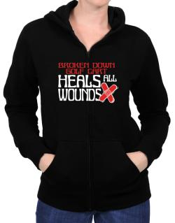 Broken Down Golf Cart  heals All Wounds Zip Hoodie - Womens