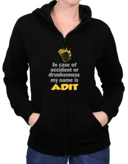 In Case Of Accident Or Drunkenness, My Name Is Adit Zip Hoodie - Womens