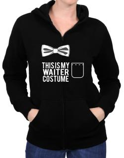 this is my Waiter costume Zip Hoodie - Womens