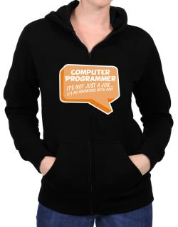 """ Computer Programmer ""  Adventure with pay Zip Hoodie - Womens"