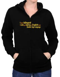 I Am Bilingual, I Can Get Horny In English And Quebec Sign Language Zip Hoodie - Womens
