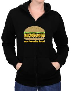 American Sign Language My Favorite Food Zip Hoodie - Womens