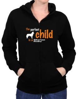 The Perfect Child Is A Siberian Husky Zip Hoodie - Womens
