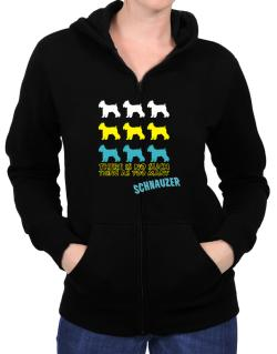 """ THERE IS NO SUCH THING AS TOO MANY Schnauzer "" Zip Hoodie - Womens"