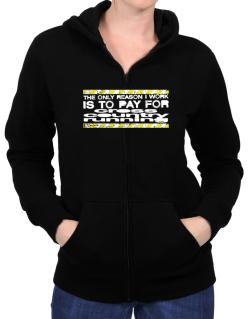 The Only Reason I Work Is To Pay For Cross Country Running Zip Hoodie - Womens