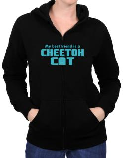 My Best Friend Is A Cheetoh Zip Hoodie - Womens