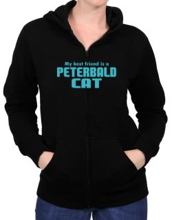 My Best Friend Is A Peterbald Zip Hoodie - Womens