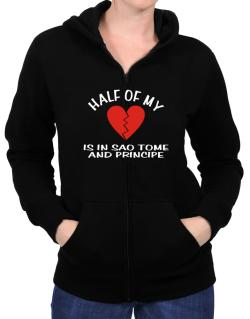 Half Of My Heart Is In Sao Tome And Principe Zip Hoodie - Womens