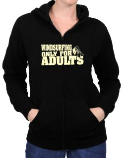 Windsurfing Only For Adults Zip Hoodie - Womens