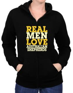 Real Men Love Australian Shepherds Zip Hoodie - Womens
