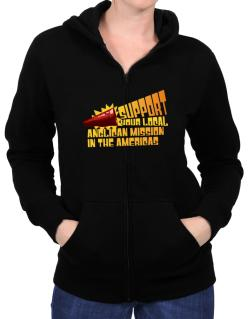 Support Your Local Anglican Mission In The Americas Zip Hoodie - Womens