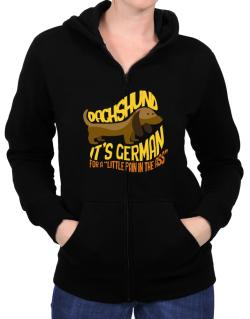 Dachshund a little pain in the ass Zip Hoodie - Womens