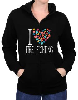 I love Fire Fighting colorful hearts Zip Hoodie - Womens