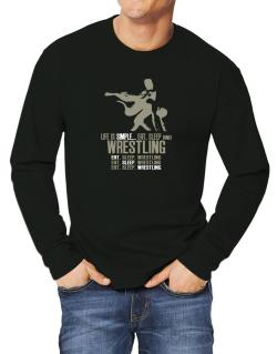 Life Is Simple... Eat, Sleep And Wrestling Long-sleeve T-Shirt