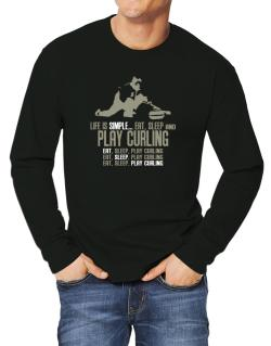 """ Life is simple... eat, sleep and play Curling "" Long-sleeve T-Shirt"