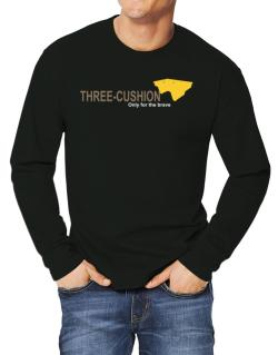 """"""" Three-Cushion - Only for the brave """" Long-sleeve T-Shirt"""