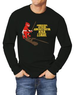 Aboriginal Affairs Administrator Ninja League Long-sleeve T-Shirt